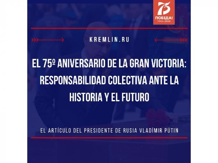 El 75º aniversario de la Gran Victoria: responsabilidad colectiva ante la historia y el futuro