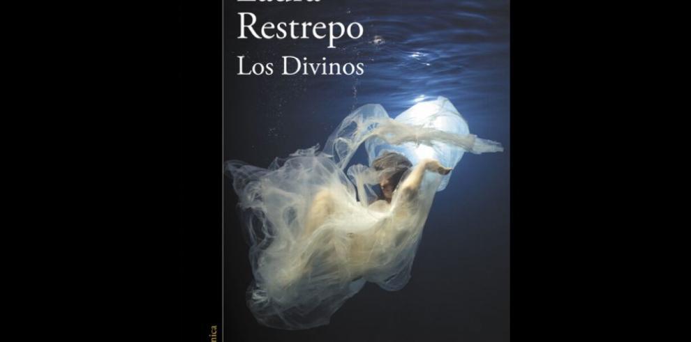 'Los divinos' de Laura Restrepo