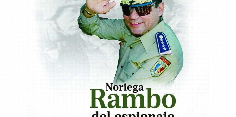 Noriega, rambo del espionaje internacional