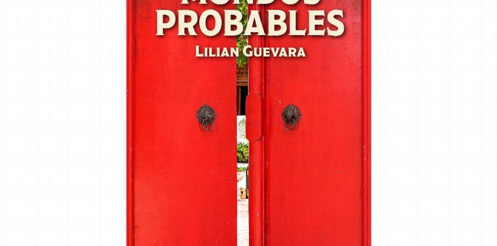 'Mundos probables' y el debut de Lilian Guevara