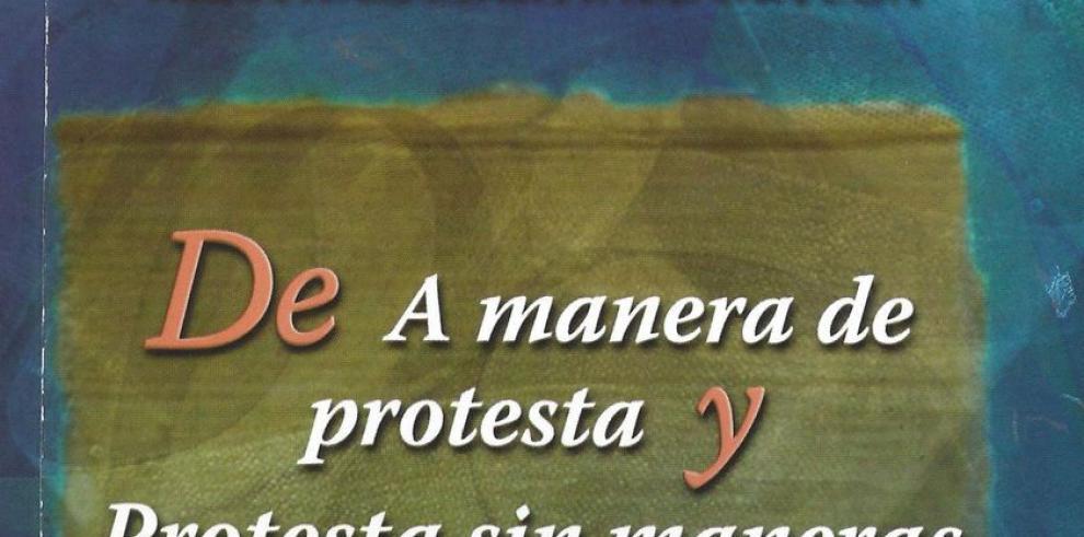 'De A manera de protesta y Protesta sin maneras A Protestas del catorce'